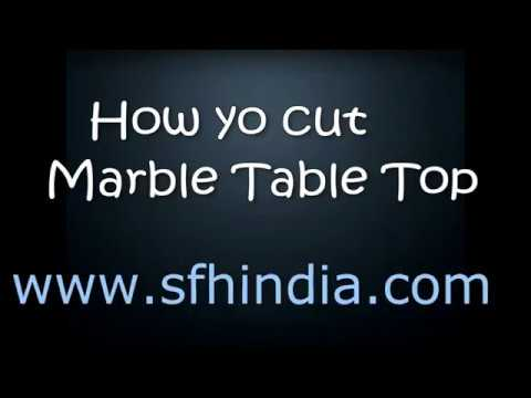 How to cut Marble Table Top