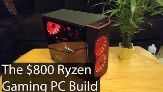 The $800 Ryzen Gaming PC Build