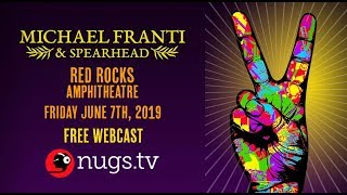 Michael Franti & Spearhead LIVE on 6/7/19 from Red Rocks Amphitheater in Morrison, CO!