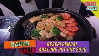 Dapur Kalut: Resepi Pen Cai Abalone Pot CNY 2020 | Borak Kopitiam (25 Januari 2020)