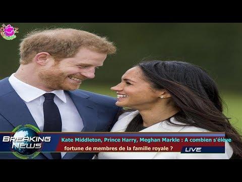 Kate Middleton, Prince Harry, Meghan Markle : A combien s'élève   fortune de membres de la fam