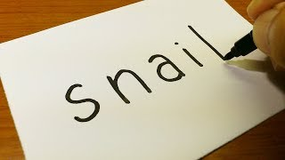 Very Easy ! How to turn words SNAIL into a Cartoon for kids -  Drawing doodle art on paper