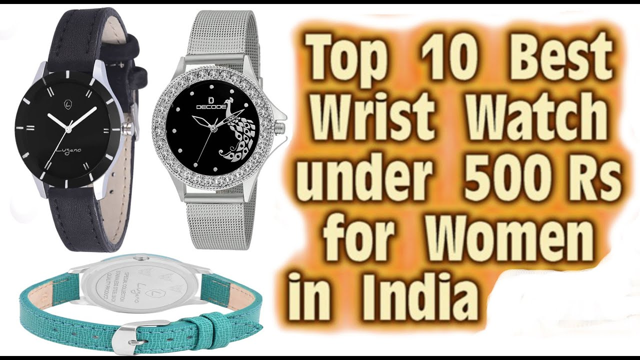 2eeb7cd4781 Top 10 Best Wrist Watches under 500 Rs in India for Women. - YouTube