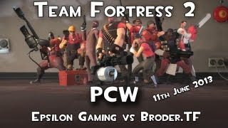 Team Fortress2 - Team Epsilon - PCW v Broder.TF (06/11/12)