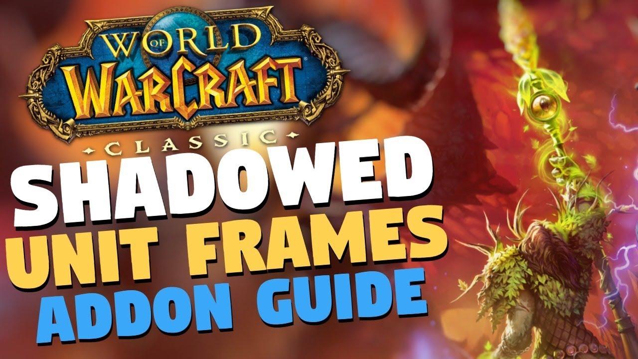 Shadowed Unit Frames Classic Wow Addon Setup Guide Unit Frames