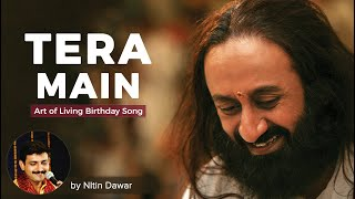 Tera Main - 13 May - Birthday Song for Guruji (Art of Living Song by Sachin Limaye)