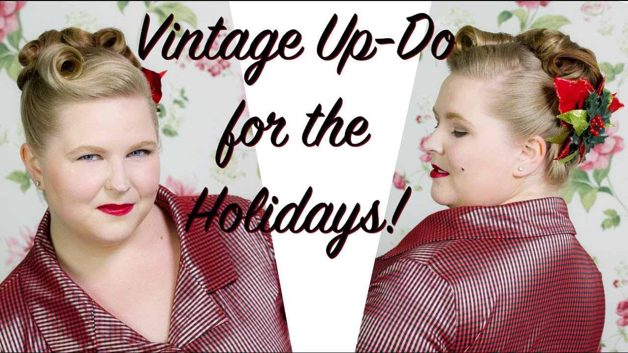 A Vintage Hairstyle Tutorial For The Holidays And New Years Eve