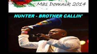 [NEW 2014] HUNTER - BROTHER CALLIN