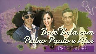 Baixar BATE BOLA- CURIOSIDADES COM PEDRO PAULO E ALEX | AMANDA MELLOS