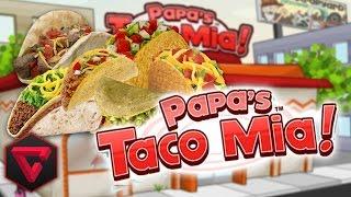 PAPA'S TACO MIA: ¡DELICIOSOS TACOS A LA TOWN!