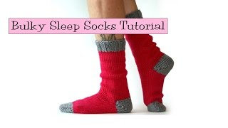 Bulky Sleep Socks Tutorial