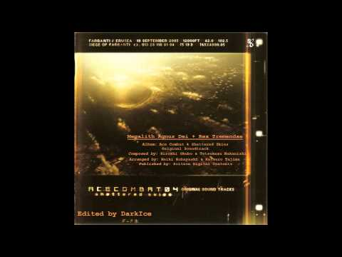 Ace Combat 4 Ost  Megalith Agnus Dei Digitally Remastered Remix  DarkIce