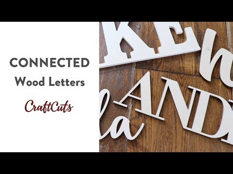 CONNECTED WOOD LETTERS - Product Video | Craftcuts.com