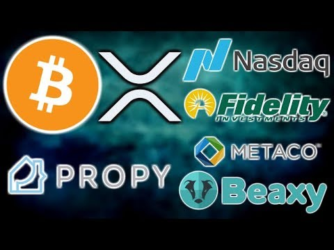 BITCOIN & XRP WILL BE WINNERS - NASDAQ CRYPTO - FIDELITY CRYPTO SECURITY - PROPY NARS - BEAXY LAUNCH