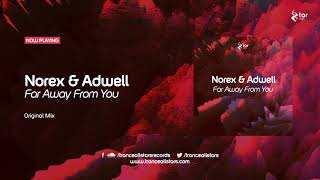 Norex & Adwell - Far Away From You [TAR#138]