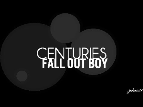 Centuries Fall Out Boy Lyrics Youtube