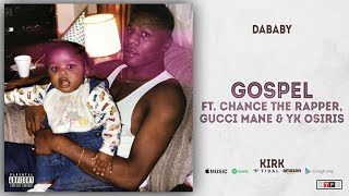 DaBaby - Gospel Ft. Chance The Rapper, Gucci Mane & YK Osiris (KIRK)