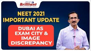 NEET 2021 IMPORTANT UPADTE | DUBAI as Exam City | Image Discrepancy