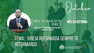 Igreja Reformada Sempre se Reformando l Rev. Evanilson  10/10/2021
