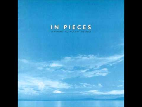 In Pieces - Learning To Accept Silence (2002) Full Album