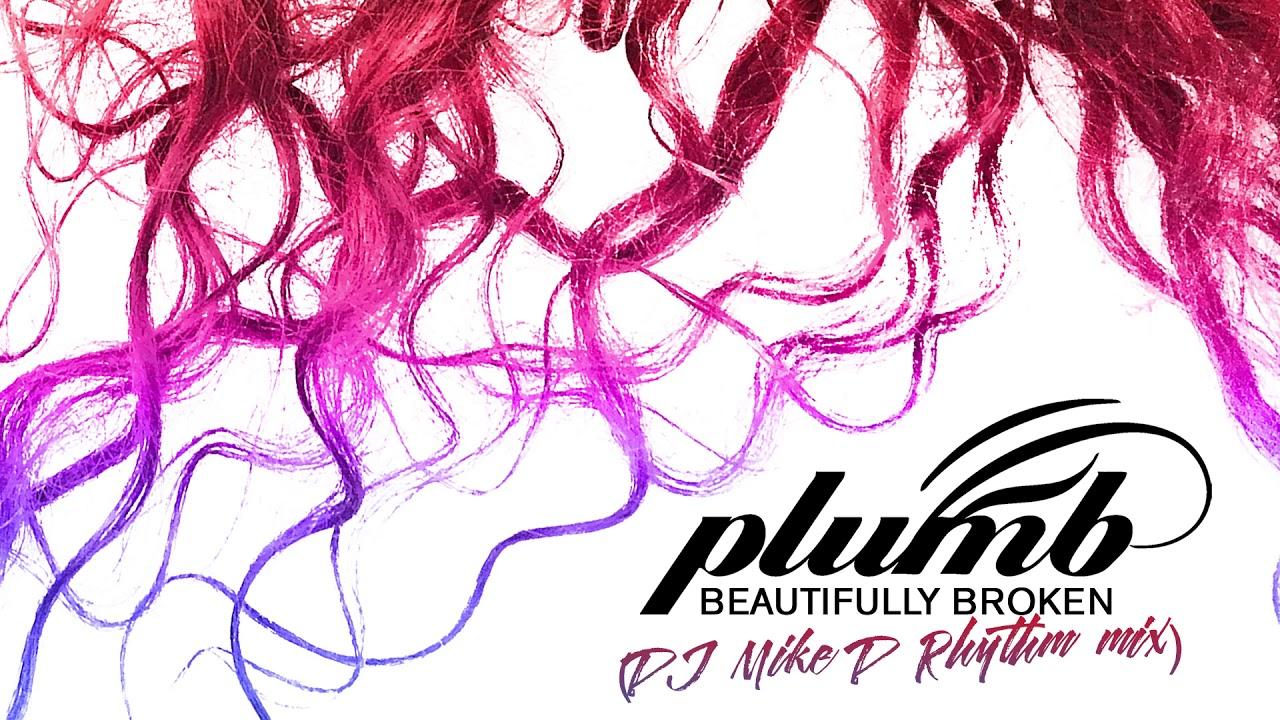 Beautifully Broken (DJ Mike D rhythm mix) - PLUMB