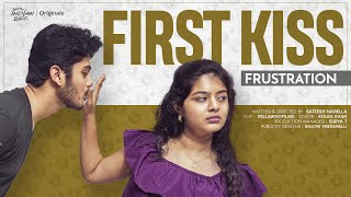 First Kiss Frustration | South Indian Logic