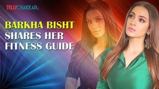 Want a body like Chandragupta Mauyra actress Barkha Bisht Exclusive TellyChakkar