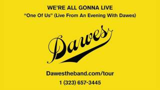 Watch Dawes One Of Us video