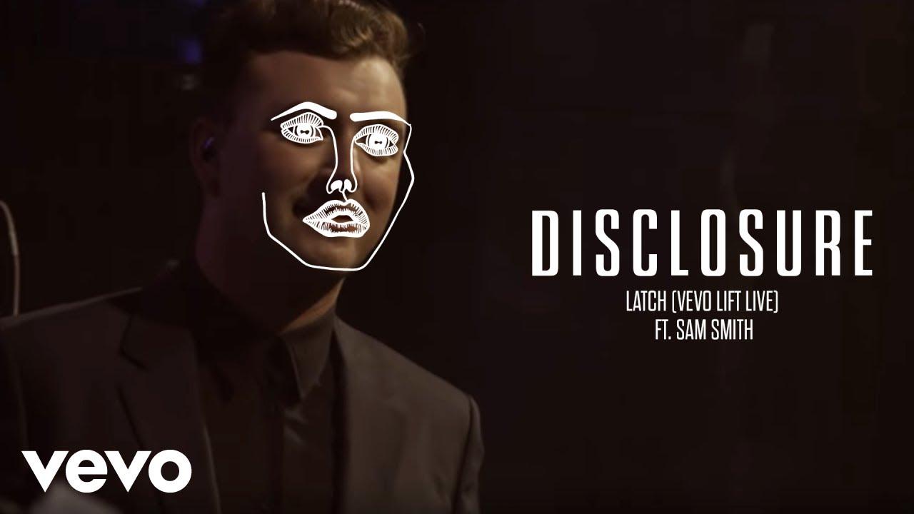 Disclosure - Latch (Vevo LIFT Live) ft. Sam Smith