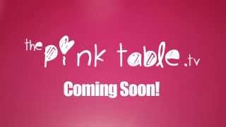 The Pink Table - Coming Soon!