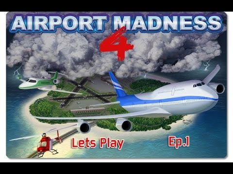 Airport Madness 4 Ep.1 - Easy or not easy |