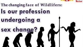 The changing face of wildlifers: Is our profession undergoing a sex change? Women in Wildlife
