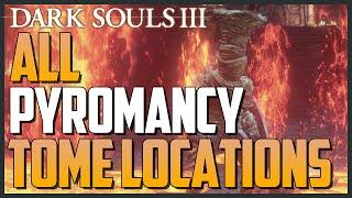 Dark Souls 3: All Pyromancy Tome Locations (Unlock Advanced Pyromancy)