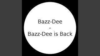 Bazz-Dee Is Back