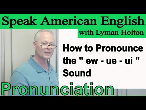 How to Pronounce the ew - ue - ui Sound - Learn English