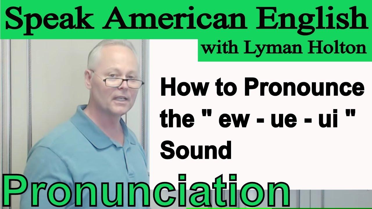 How to Pronounce the ew - ue - ui Sound - Learn English Pronunciation #47:  Speak American English