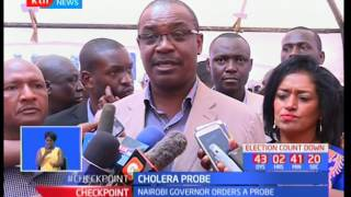 Cholera probe : Kidero orders investigation into the cholera cases at Weston Hotel