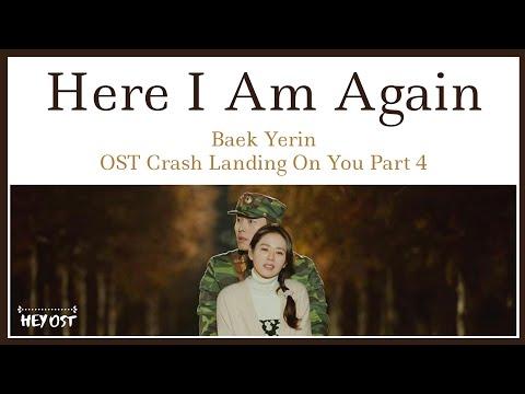 Baek Yerin (백예린) - Here I Am Again (다시 난, 여기) OST Crash Landing On You Part 4 | Lyrics