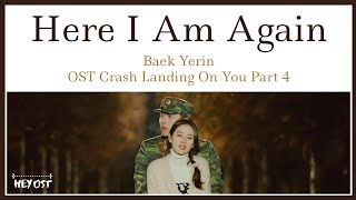 Gambar cover Baek Yerin (백예린) - Here I Am Again (다시 난, 여기) OST Crash Landing On You Part 4 | Lyrics
