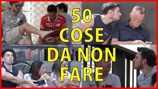 Le 50 Cose da NON Fare MAI - [Esperimento Sociale] - theShow