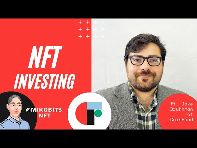 NFTs with CoinFund's Jake Brukhman
