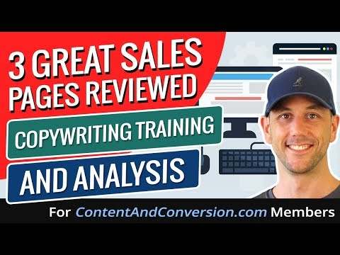 3 Great Sales Pages Reviewed- Copywriting Training And Analysis For ContentAndConversion.com Members