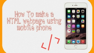 How to make a simple HTML webpage from mobile phone||V-TECHY||