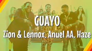 Zion & Lennox, Anuel AA, Haze - Guayo (Lyric Video) | CantoYo