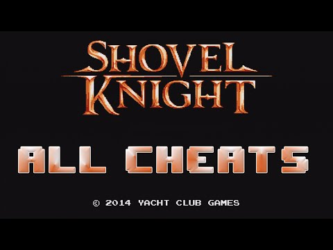 Shovel Knight: Shovel of Hope - All Cheats!