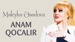 Meleyke Esedova - Anam qocalır