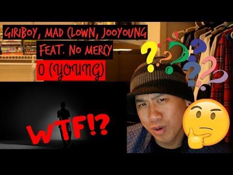 Giriboy, Mad Clown, Jooyoung(기리보이, 매드클라운, 주영) _ 0 (YOUNG) (Feat. NO.MERCY(노머시)) MV Reaction