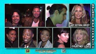 Galaxy 6 phone party -- Zelda Williams, Courtney Love, Lady Victoria Hervey,
