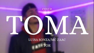 Baixar TOMA - Luísa Sonza/MC Zaac (Cover Tor)
