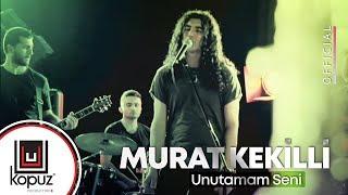 Murat Kekilli - Unutamam Seni ( Official Video )